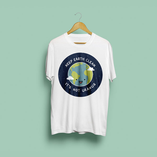 Keep Earth Clean It's Not Uranus Unisex T-Shirt