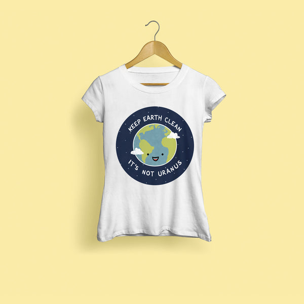 Keep Earth Clean It's Not Uranus Women's T-Shirt