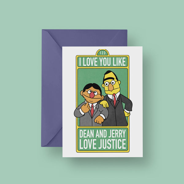 I Love You like Dean And Jerry Love Justice Card