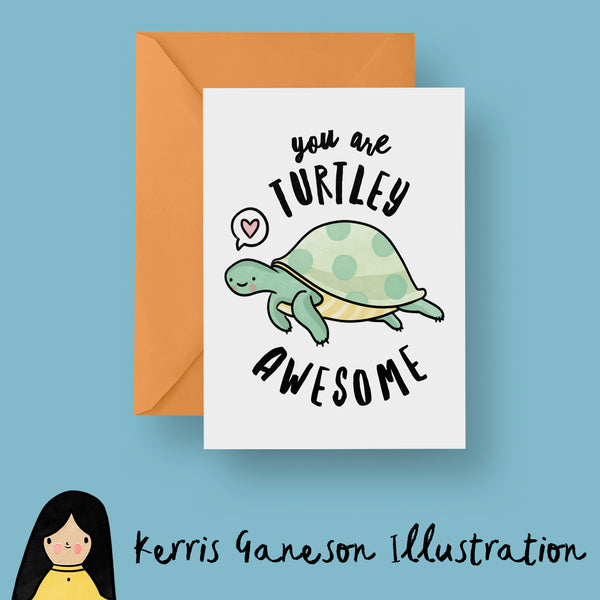 You Are Turtley Awesome Card