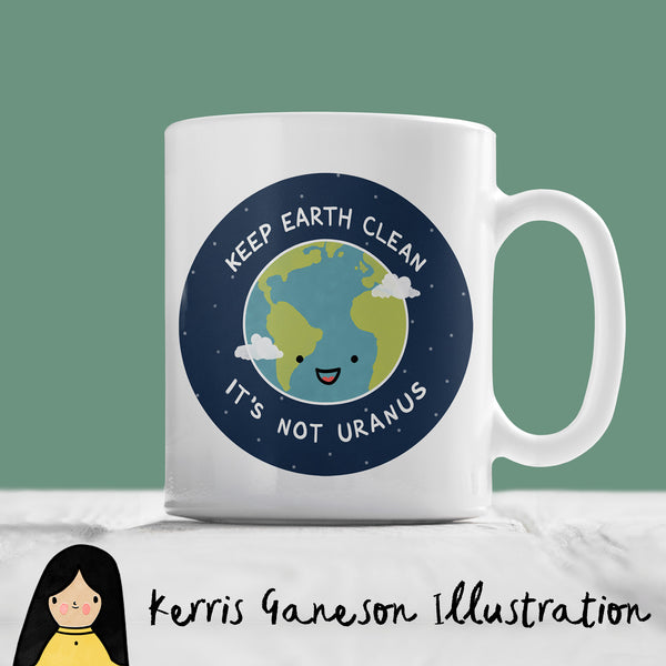 Keep Earth Clean It's Not Uranus Mug