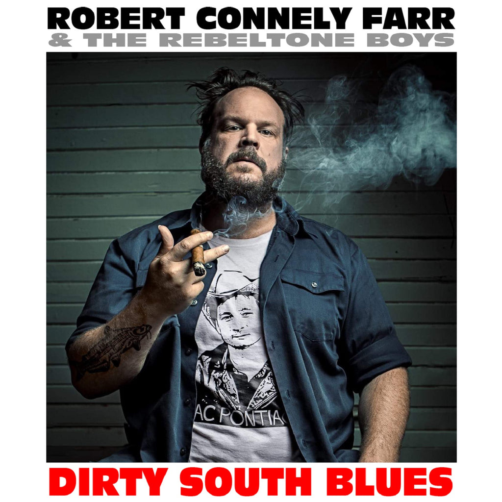 "Robert Connely Farr - ""DIRTY SOUTH BLUES"" - CD"
