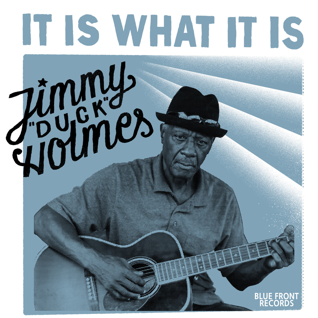"Jimmy ""Duck"" Holmes - ""IT IS WHAT IT IS"" - CD"