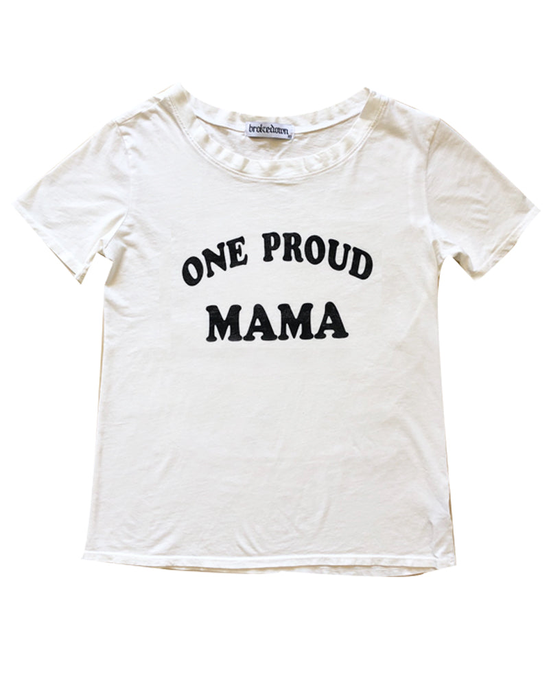One Proud Mama Tee in White
