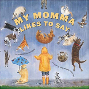 Cherry Lake Publishing Gifts & Apparel My Momma Likes to Say Children's Hardcover Book by Denise Brennan-Nelson