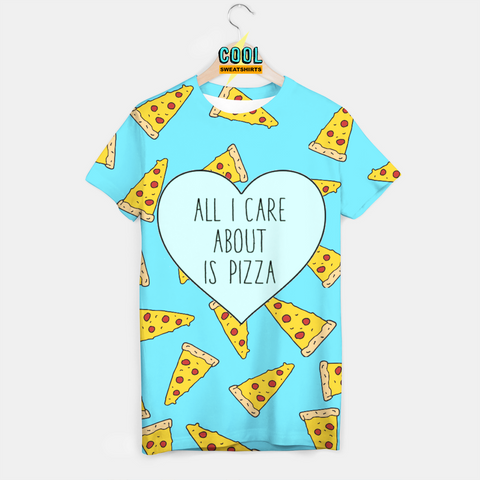 Cool Sweatshirts: All I Care About Is Pizza Shirt - Pizza Slices - Pizza Shirt