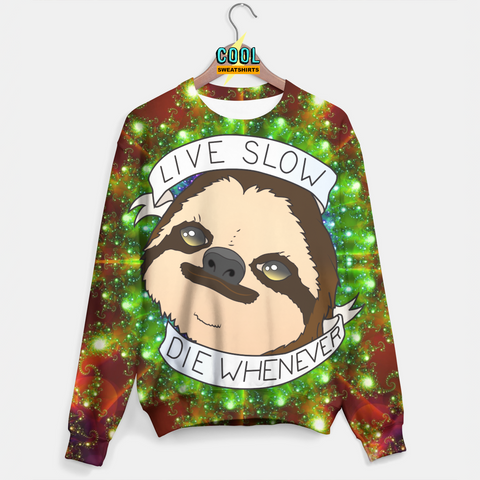 Cool Sweatshirts: Live Slow Die Whenever Sloth Sweater Art, Festivals, EDM, Artists