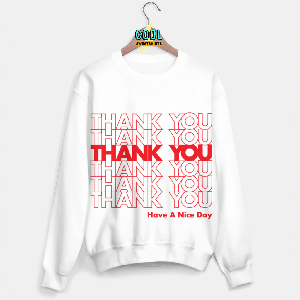 Cool Sweaters: Thank You Have A Nice Day Sweater