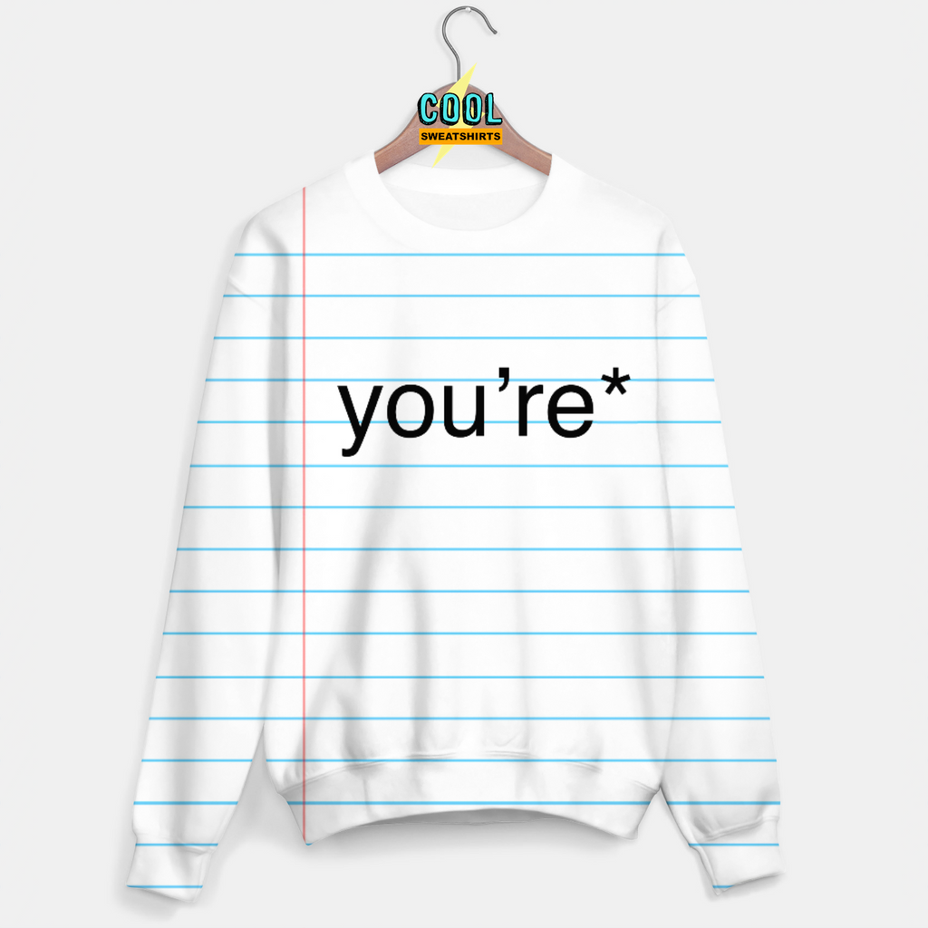 Cool Sweatshirts: You're Correction Sweater
