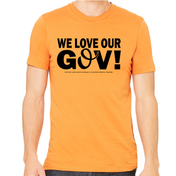 T-Shirt - We Love Our Gov!