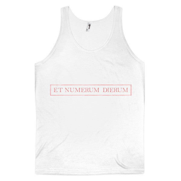 """Et Numerum Dierum"" (Make your day count) Classic fit tank top (unisex)"