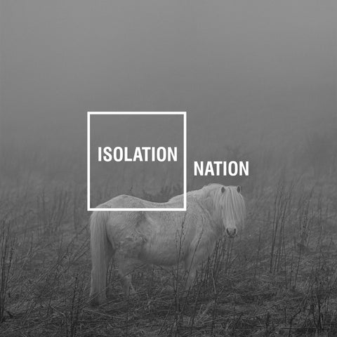Isolation Nation