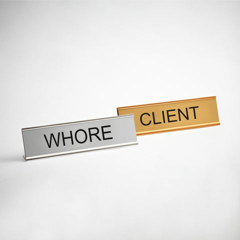 Whore Client Desk Signs