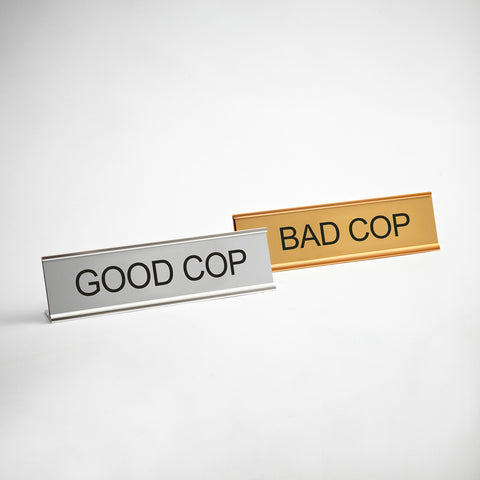Good Cop Bad Cop Desk Signs