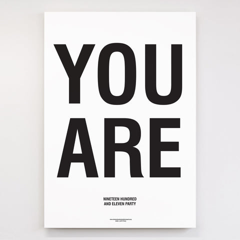 Nineteen Hundred and Eleven Party: You Are Screen Print