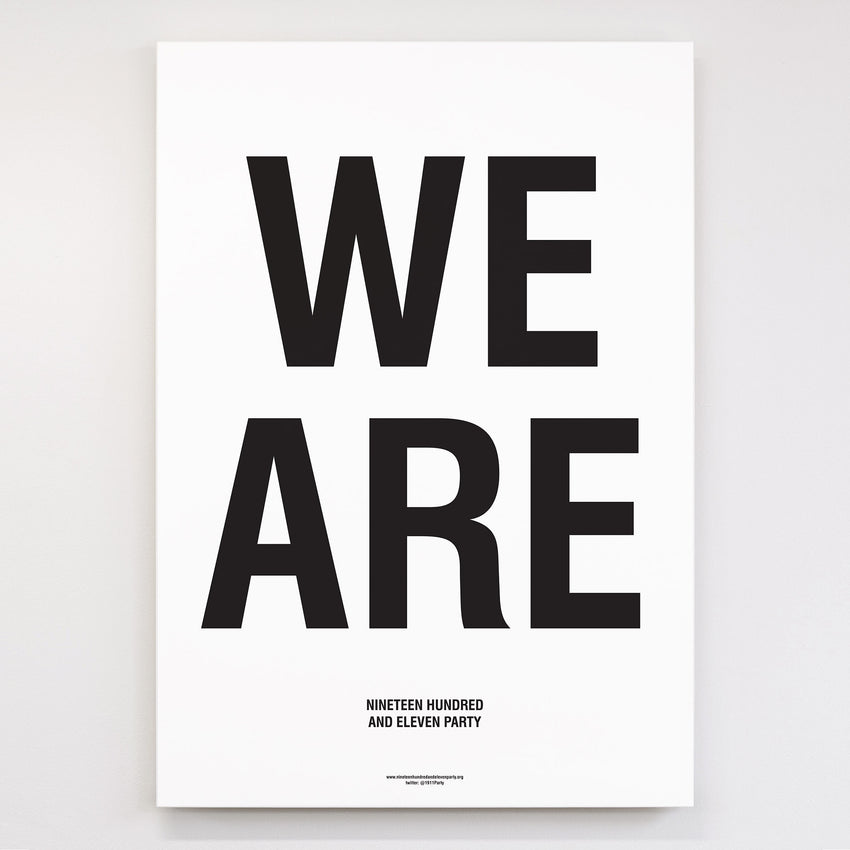 Nineteen Hundred and Eleven Party: We Are Screen Print