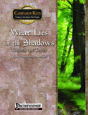 Campaign Kits: What Lies in the Shadows Under the Trees
