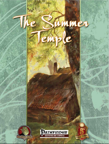 Fat Goblin Games Presents - The Summer Temple (Pathfinder/5e Compatible)