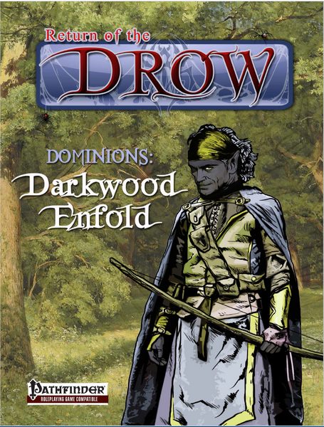 Return of the Drow:  Dominions - The Darkwood Enfold