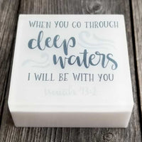 When You Go Through Deep Waters Soap - Dallas Soap Company