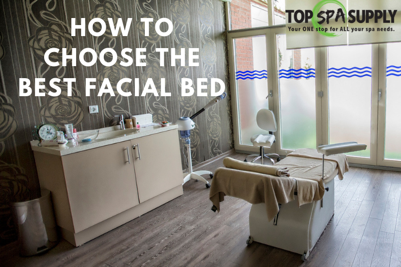 How To Choose The Best Facial Bed