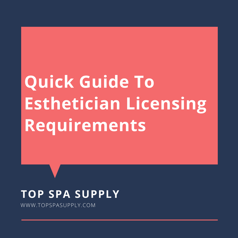 Quick Guide To Esthetician Licensing Requirements