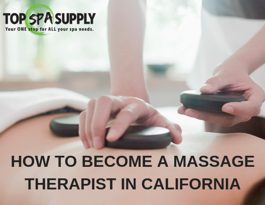 Follow this guide on how to become a certified massage therapist in California