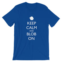 Load image into Gallery viewer, Keep Calm and Blob On Short-Sleeve Unisex T-Shirt