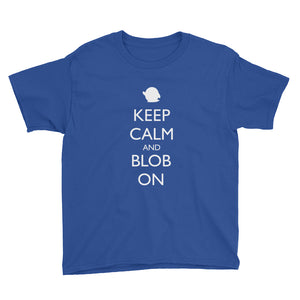 Keep Calm and Blob On Youth Short Sleeve T-Shirt