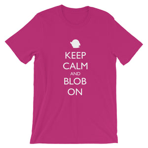 Keep Calm and Blob On Short-Sleeve Unisex T-Shirt