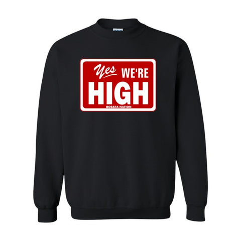 Yes We're High Crewneck