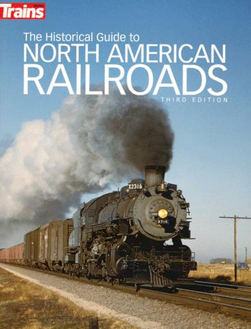 Kalmbach 01117 The Historical Guide to North American Railroads, Third Edition