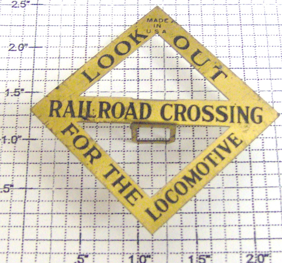 Lionel 68-3 Brass Look Out Crossing For The Locomotive Sign