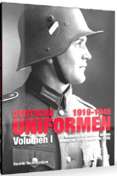Abteilung 502 730 The Uniform of the German Soldier Volume I: 1919 - 1935 Book