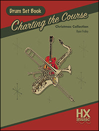 Charting the Course Christmas Collection - Drum Set Book