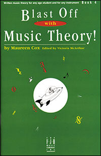 Blast Off with Music Theory! Book 4