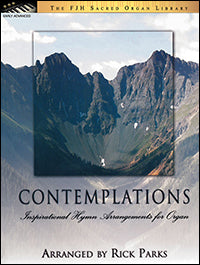 Contemplations (Inspirational Hymn Arrangements for Organ)