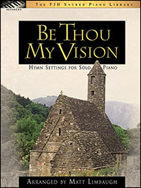 Be Thou My Vision (Hymn Settings for Solo Piano)
