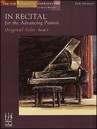 In Recital for the Advancing Pianist, Original Solos, Book 1
