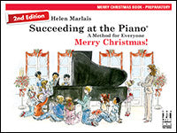 Succeeding at the Piano Merry Christmas! Book - Preparatory (2nd Edition)