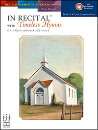 In Recital with Timeless Hymns, Book 6