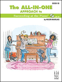 The All-In-One Approach to Succeeding at the Piano, Book 1B