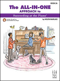 The All-In-One Approach to Succeeding at the Piano, Book 2A