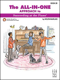 The All-In-One Approach to Succeeding at the Piano, Book 2B