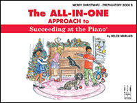 The All-In-One Approach to Succeeding at the Piano, Merry Christmas! - Preparatory Book B