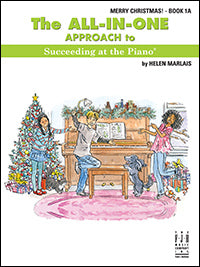The All-In-One Approach to Succeeding at the Piano, Merry Christmas! Book - Grade 1A
