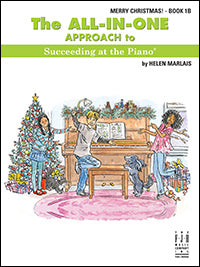 The All-In-One Approach to Succeeding at the Piano, Merry Christmas! Book - Grade 1B
