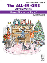 The All-In-One Approach to Succeeding at the Piano, Merry Christmas! - Book 2A