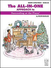 The All-In-One Approach to Succeeding at the Piano, Merry Christmas! - Book 2B