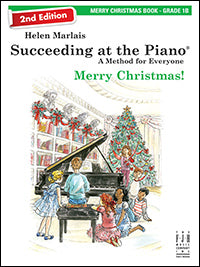 Succeeding at the Piano Merry Christmas! Book - Grade 1B (2nd Edition)